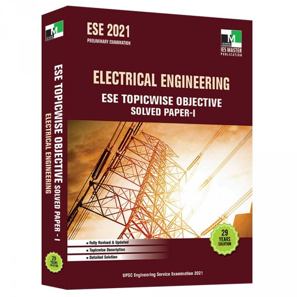 ESE 2021 - ELECTRICAL ENGINEERING ESE TOPICWISE OBJECTIVE SOLVED PAPER - 1